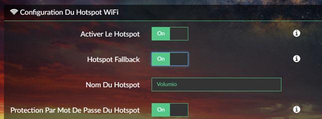 Volumio HOTSPOT FALLBACK sur OUI : le hotspot apparaît dès qu'il ne réussit pas à se connecter au réseau